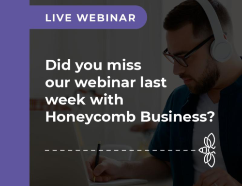 Did you miss our webinar with Honeycomb Business?