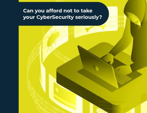 Can you afford not to take your CyberSecurity seriously?